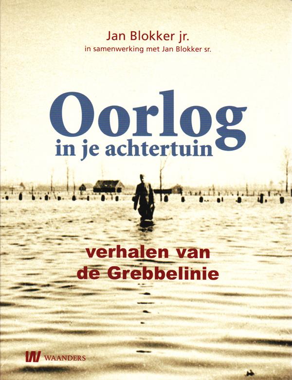 Oorlog-in-je-achtertuin / Jan Blokker jr. 2010.